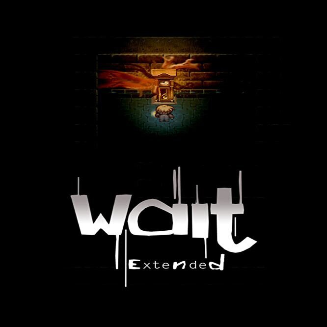 Wait – Extended