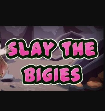 Slay The Bigies