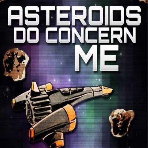 Asteroids Do Concern Me